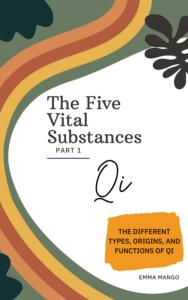 The Five Vital Substances; Part 1; Qi 1